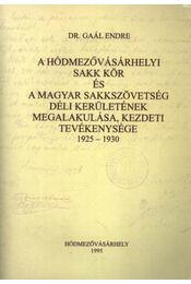 A Hódmezőváráshelyi Sakk Kör és a Magyar Sakkszövetség Déli Kerületének Megalakulása, Kezdeti Tevékenysége 1925-1930 (dedikált) - Régikönyvek