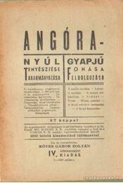 Angóra - Nyúl tenyésztése takarmányozása; Gyapjú fonása feldolgozása - Régikönyvek