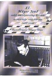 XI. Máyer Jenő sakk emlékverseny kiírása és vásárhelyi sakk-krónika 2005-2006 - Régikönyvek