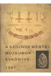 A Szolnok megyei Múzeumok Évkönyve 1981. - Régikönyvek