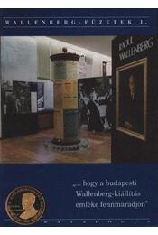 Wallenberg-füzetek I. (Dedikált) - Régikönyvek