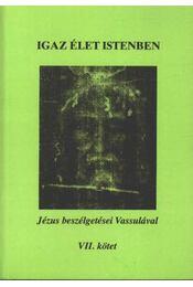 Igaz élet istenben VII. kötet - Régikönyvek