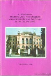 A csíkszeredai Márton Áron Főgimnázium milecentenáriumi évkönyve az 1995-96. tanévről - Régikönyvek