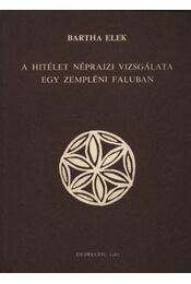 A hitélet néprajzi vizsgálata egy Zempléni faluban - Régikönyvek