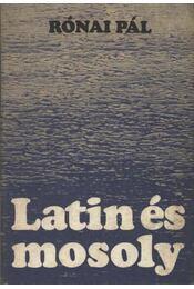 Latin és mosoly (dedikált) - Régikönyvek