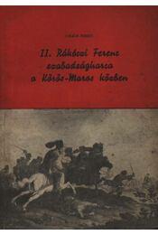 II. Rákóczi Ferenc szabadságharca a Körös-Maros közben - Régikönyvek