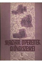 Magyar operettek gyönyszemei I. - Régikönyvek