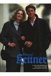 Eduard Kettner Funktionelle Bekleidung und exklusive Mode Herbst/Winter 1987/88. - Régikönyvek