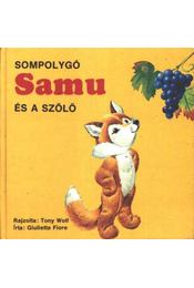 Sompolygó Samu és a szőlő - Régikönyvek
