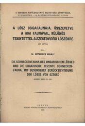 A lösz csigafaunája, összevetve a mai faunával, különös tekinetel a szegedvidéki löszökre - Régikönyvek