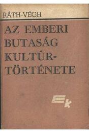 Az emberi butaság kultúr története I- II kötet - Régikönyvek