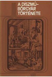A díszműbőrgyár története - Régikönyvek