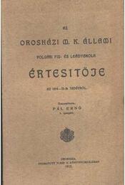 Az Orosházi M. Kir. Állami Polgári Fiú és Leányiskola Értesítője az 1914-15-ik tanévről - Régikönyvek