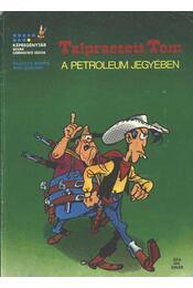A petroleum jegyében (Talpraesett Tom) - Régikönyvek