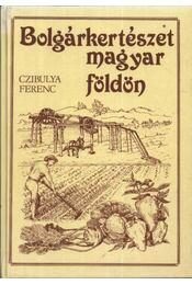 Bolgárkertészet magyar földön - Régikönyvek