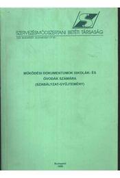 Működési dokumentumok iskolák és óvodák számára - Régikönyvek