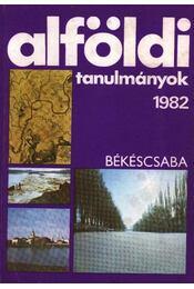 Alföldi tanulmányok 1982. - Régikönyvek