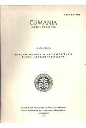 Kiskunfélegyháza településtörténete és XVIII. századi társadalma - Régikönyvek