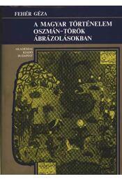 Magyar történelem oszmán-török ábrázolásokban - Régikönyvek