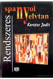 Rendszeres spanyol nyelvtan - Kertész Judit - Régikönyvek