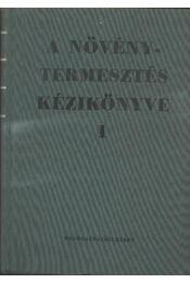 A növénytermesztés kézikönyve I-II. kötet - Régikönyvek