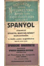 Spanyol gyakorlati Spanyol-Magyar-Német beszélgetésekkel - Régikönyvek