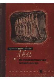 A hús és húskészítmények technológiája - Régikönyvek