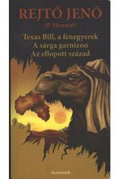 Texas Bill, a fenegyerek - A sárga garnizon - Az ellopott század - Régikönyvek