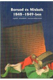 Borsod és Miskolc 1848-1849-ben - Dobrossy István - Régikönyvek