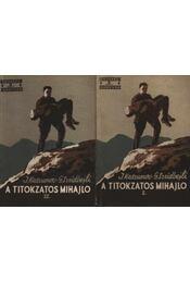 A titokzatos Mihajlo I-II. kötet - Régikönyvek