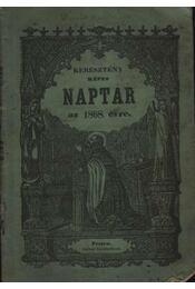 Bucsánszky Alajos Keresztény képes naptára az 1868-dik szökő évre - Régikönyvek