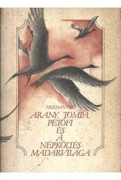 Arany, Tompa, Petőfi és a népköltés madárvilága - Régikönyvek