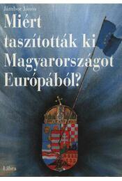 Miért taszították ki Magyarországot Európából ? - Régikönyvek