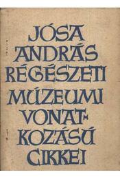 Jósa András régészeti múzeumi vonatkozású cikkei - Régikönyvek
