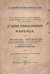 III. országos Patronage-kongresszus naplója - Régikönyvek
