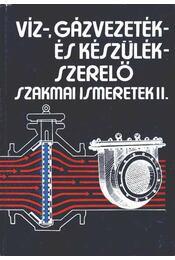 Víz, gázvezeték és készülékszerelő szakmai ismeretek II. - Régikönyvek