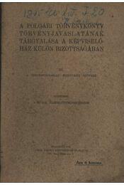 A polgári törvénykönyv törvényjavaslatának tárgyalása a képviselőház külön bizottságában III. - Régikönyvek