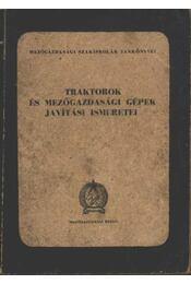 Traktorok és mezőgazdasági gépek javítási ismeretei - Régikönyvek