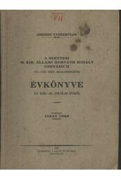 A szentesi M. Kir. Állami Horváth Mihály Gimnázium Évkönyve az 1939-40. iskolaévről - Régikönyvek