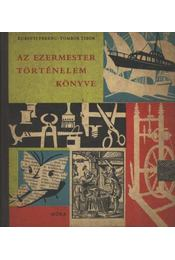 Az ezermester történelem könyve - Régikönyvek