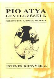 Pio atya levelezései I. - Régikönyvek