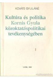 Kultúra és politika Kornis Gyula közoktatáspolitikai tevékenységében - Régikönyvek