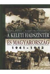 A keleti hadszíntér és Magyarország - Régikönyvek