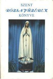 Szent Rózsafűzérek könyve - Régikönyvek