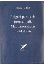 Polgári pártok és programjaik magyarországon 1944- 1956 - Régikönyvek