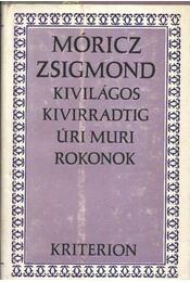 Kivilágos kivirradtig; Úri muri; Rokonok - Régikönyvek