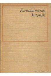 Forradalmárok, katonák - Régikönyvek