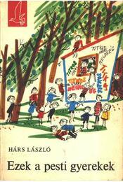 Ezek a pesti gyerekek - Régikönyvek