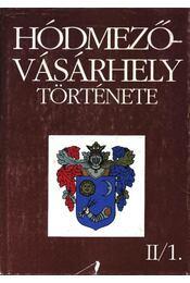 Hódmezővásárhely története II/1-2. - Régikönyvek