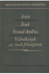 Irán - Irak - Szaud-Arábia - Védnökségek az Arab félszigeten - Régikönyvek